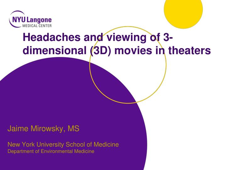 Headaches and viewing of 3 dimensional 3d movies in theaters