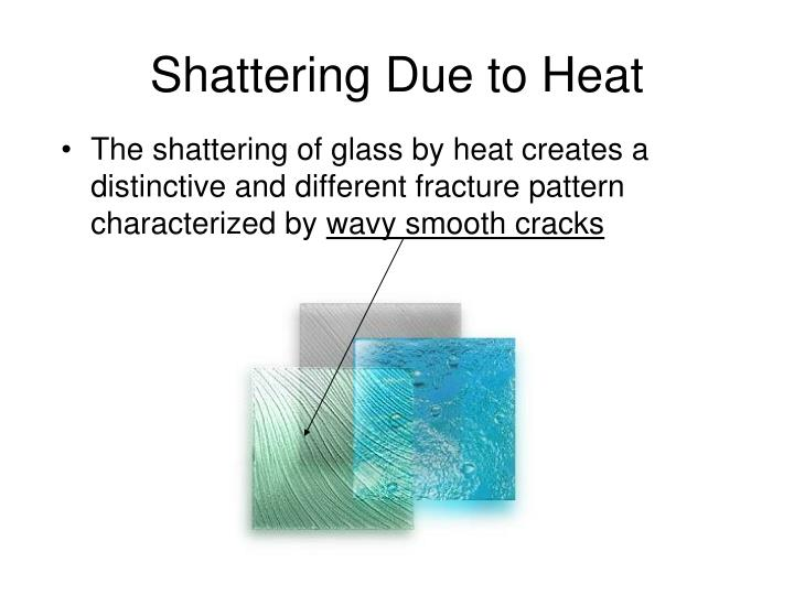 Shattering Due to Heat