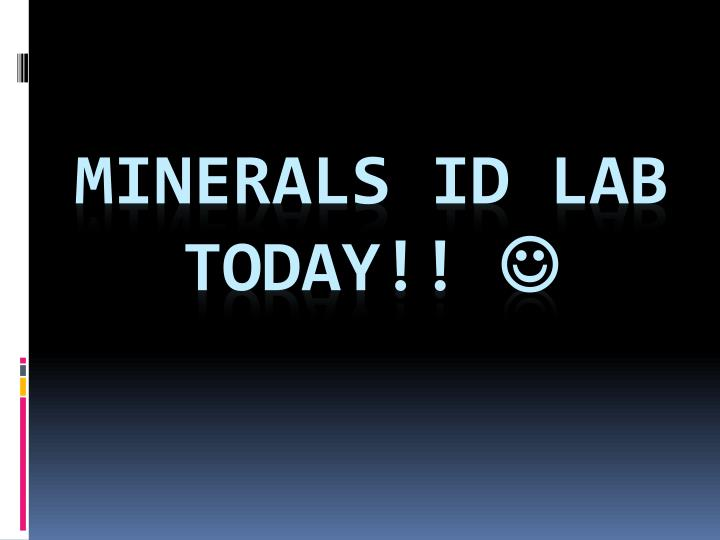 Minerals id lab today
