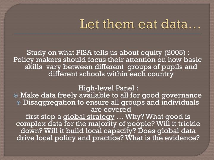 Let them eat data…