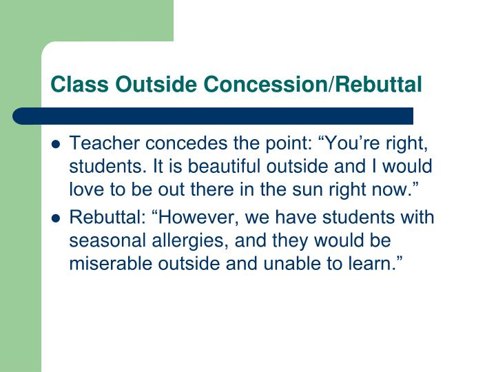 Class Outside Concession/Rebuttal