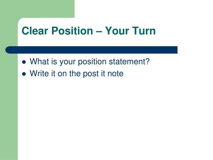 Clear Position – Your Turn