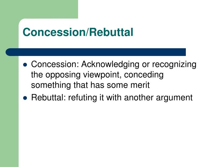 Concession/Rebuttal