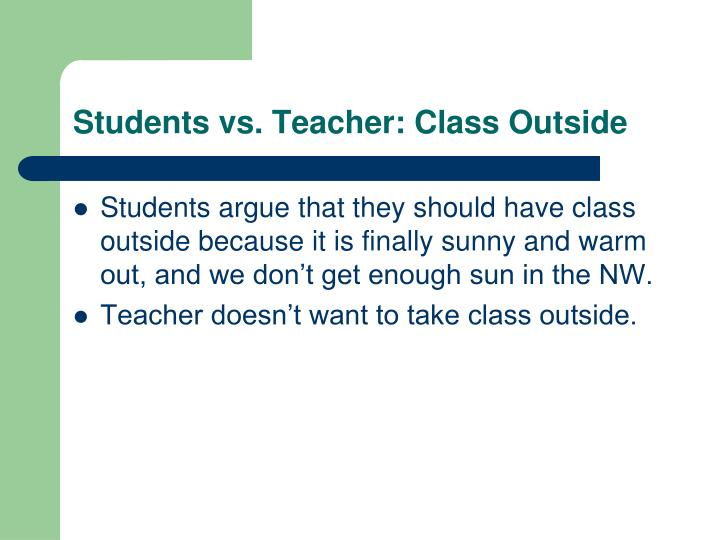 Students vs. Teacher: Class Outside