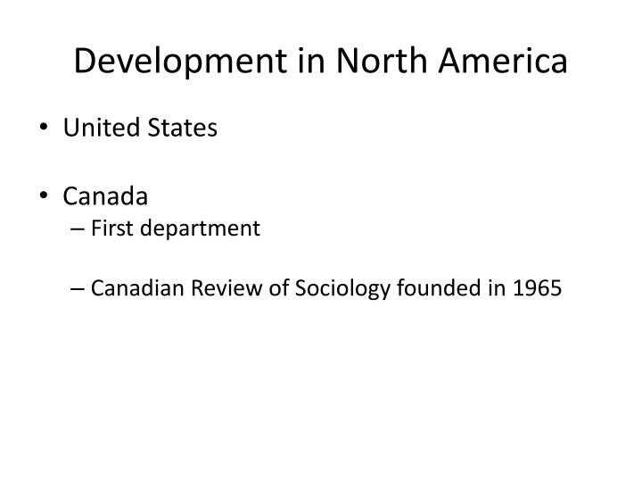Development in North America