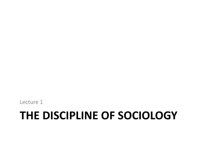The discipline of sociology