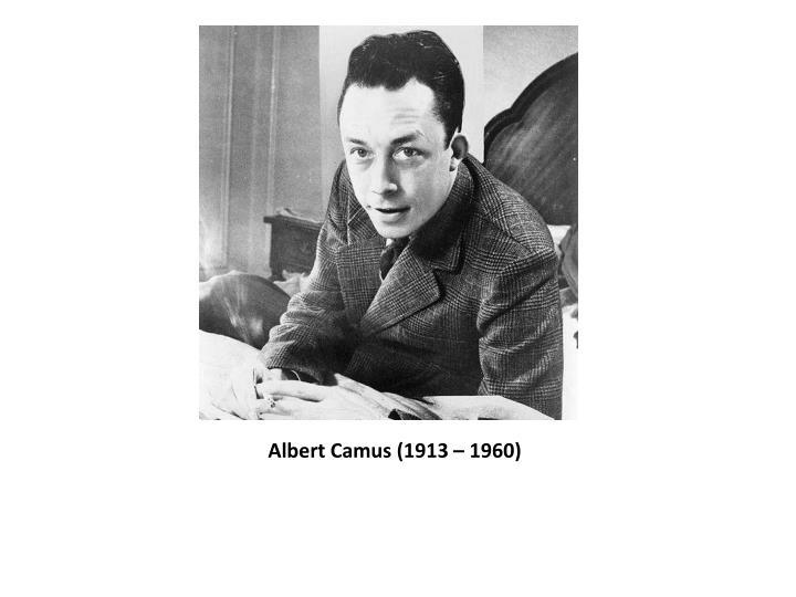 Albert Camus (1913 – 1960)