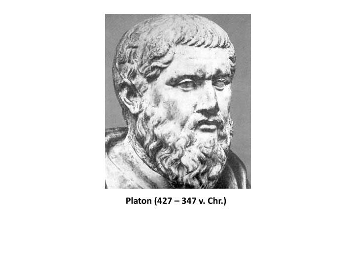Platon (427 – 347 v. Chr.)