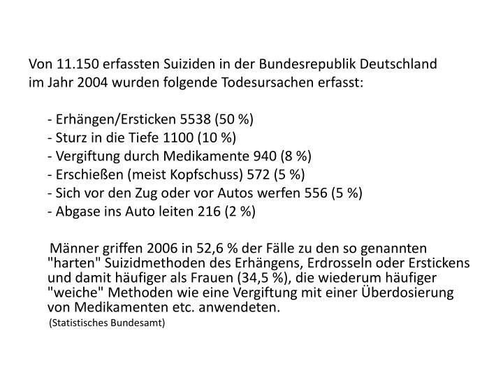 Von 11.150 erfassten Suiziden in der Bundesrepublik Deutschland