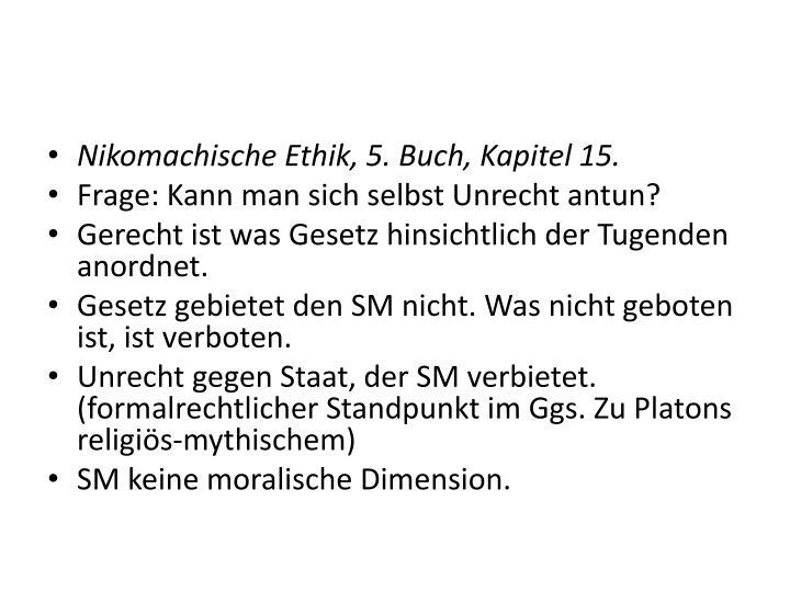 Nikomachische Ethik, 5. Buch, Kapitel 15.