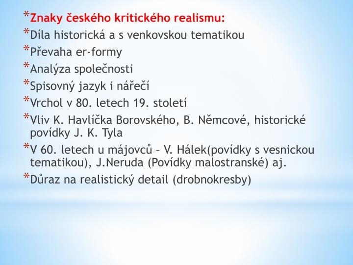 Znaky českého kritického realismu:
