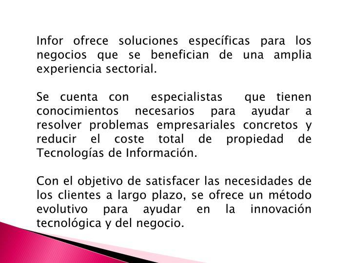 Infor ofrece soluciones específicas para los negocios que se benefician de una amplia experiencia sectorial.
