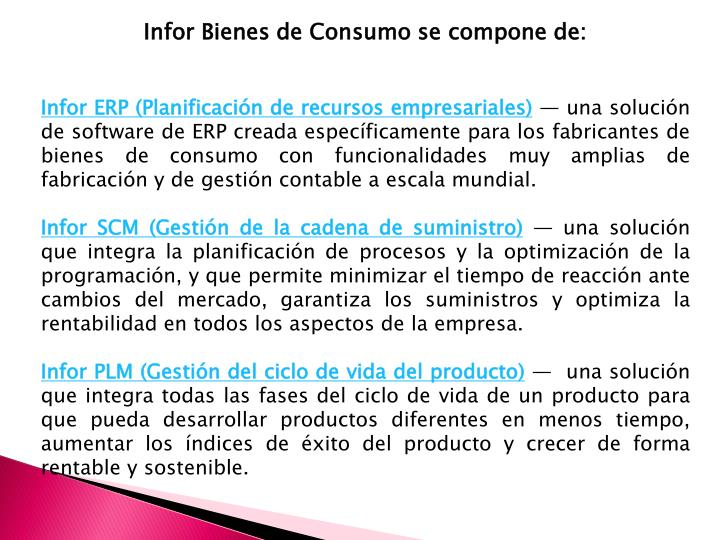 Infor Bienes de Consumo se compone de: