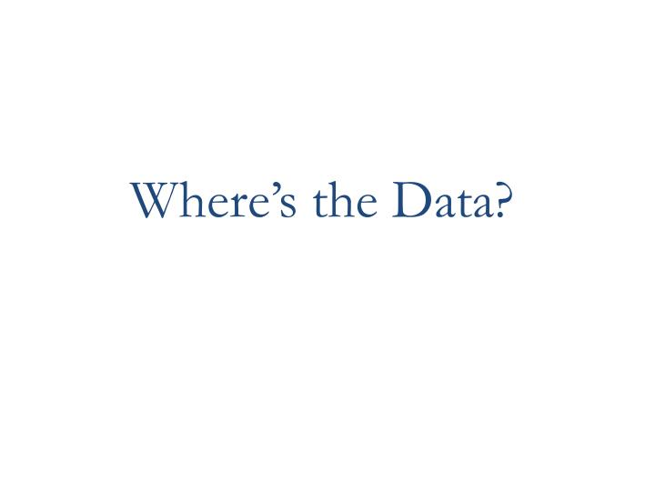 Where's the Data?