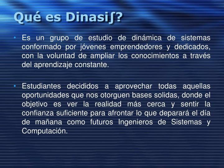 Qué es Dinasi∫?