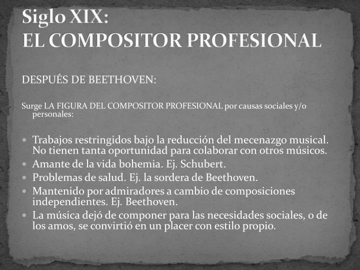 Siglo XIX:                                                       EL COMPOSITOR PROFESIONAL