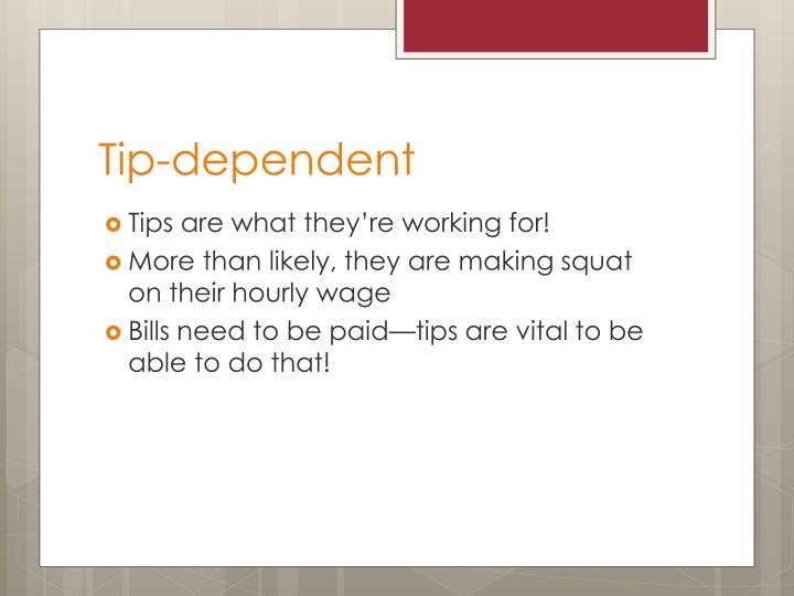 Tip-dependent