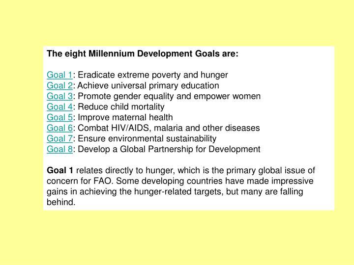 The eight Millennium Development Goals are: