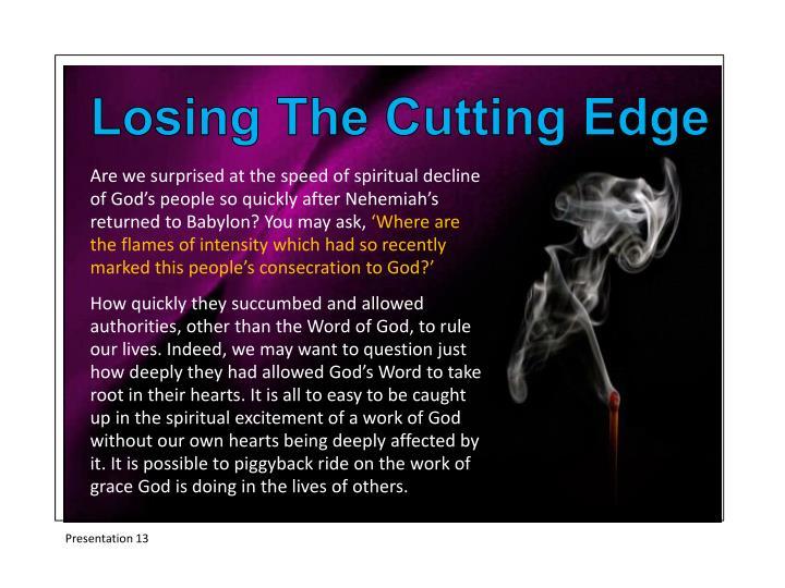 Losing The Cutting Edge