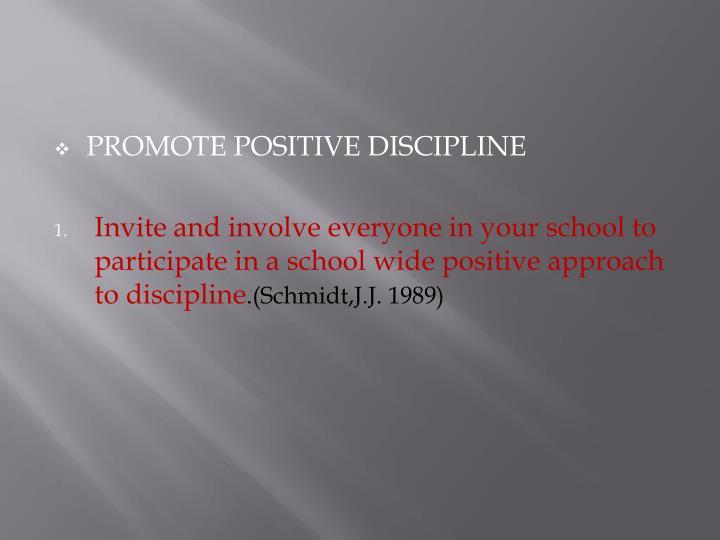 PROMOTE POSITIVE DISCIPLINE