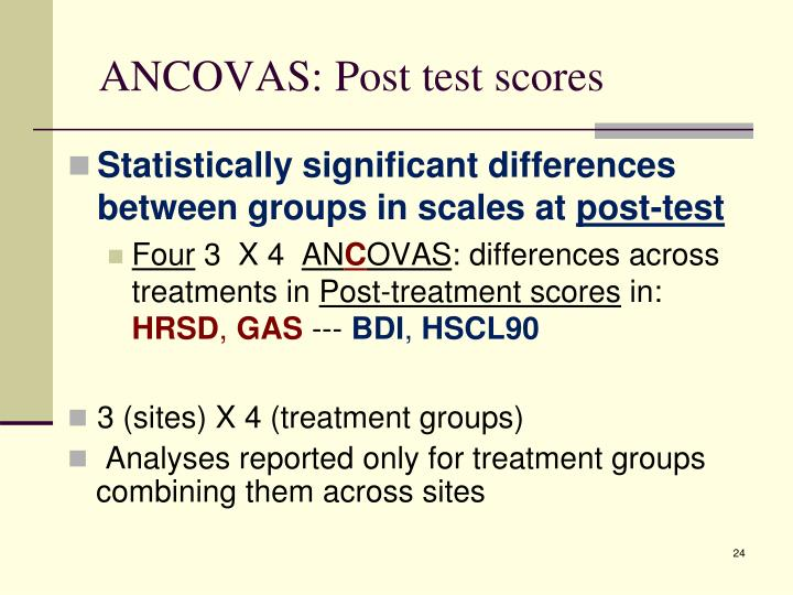 ANCOVAS: Post test scores