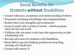 social benefits for students without disabilities