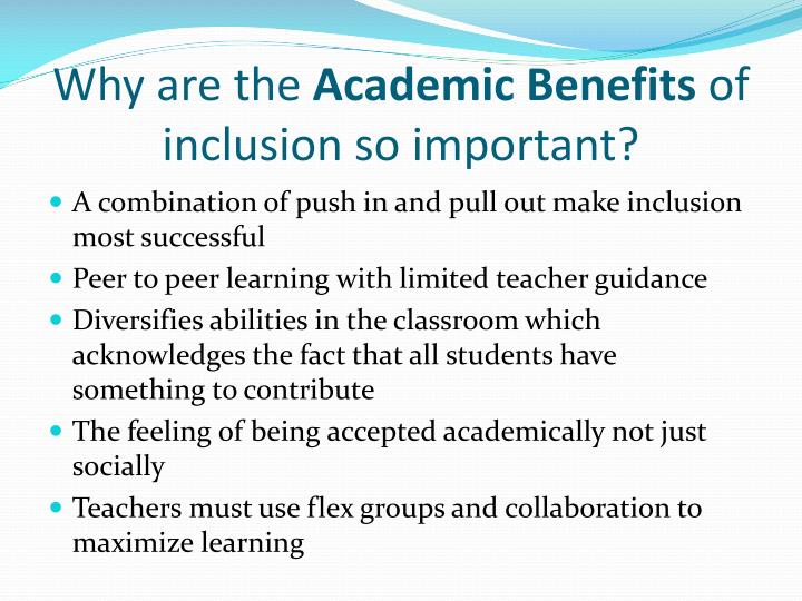 Why are the academic benefits of inclusion so important