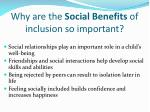 why are the social benefits of inclusion so important