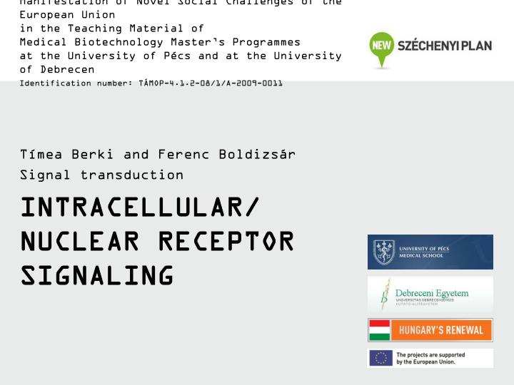 Intracellular nucle a r receptor signaling