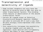 transrepression and selectivity of ligands