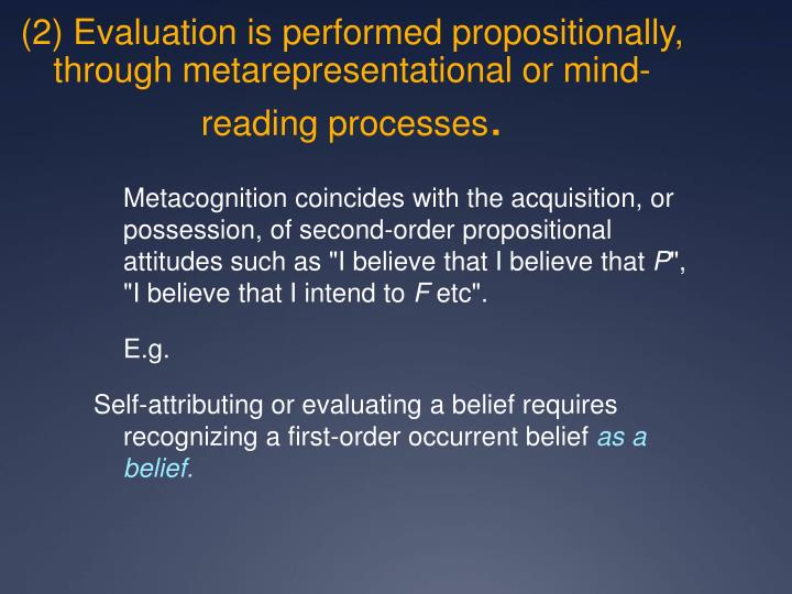 (2) Evaluation is performed propositionally, through