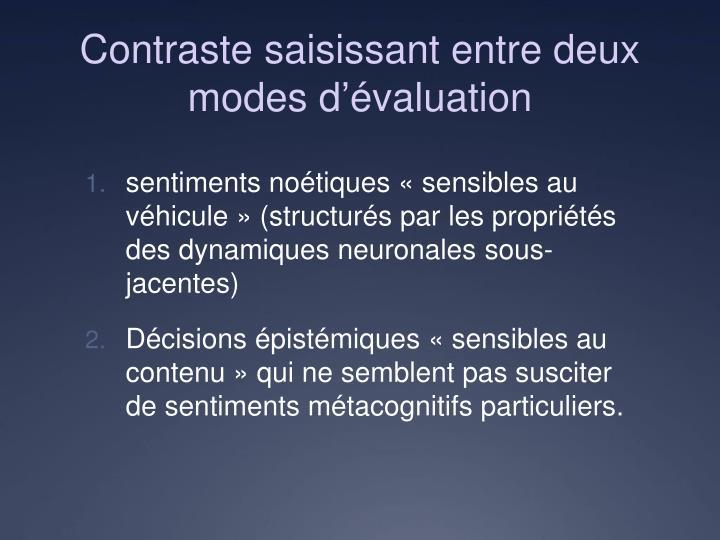 Contraste saisissant entre deux modes d'évaluation