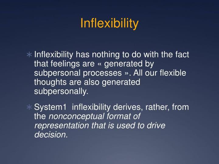 Inflexibility