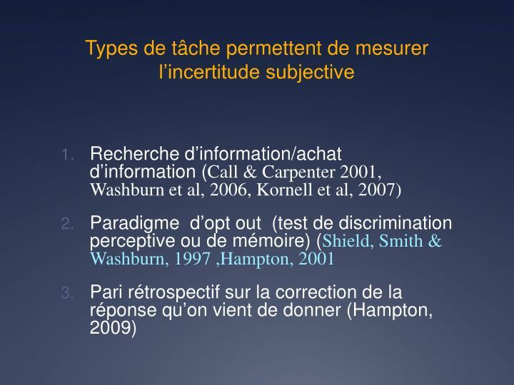 Types de tâche permettent de mesurer l'incertitude subjective