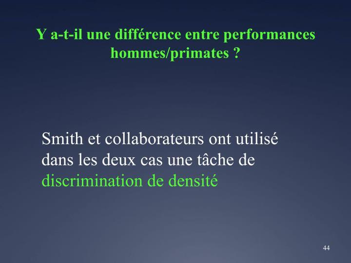 Y a-t-il une différence entre performances hommes/primates ?