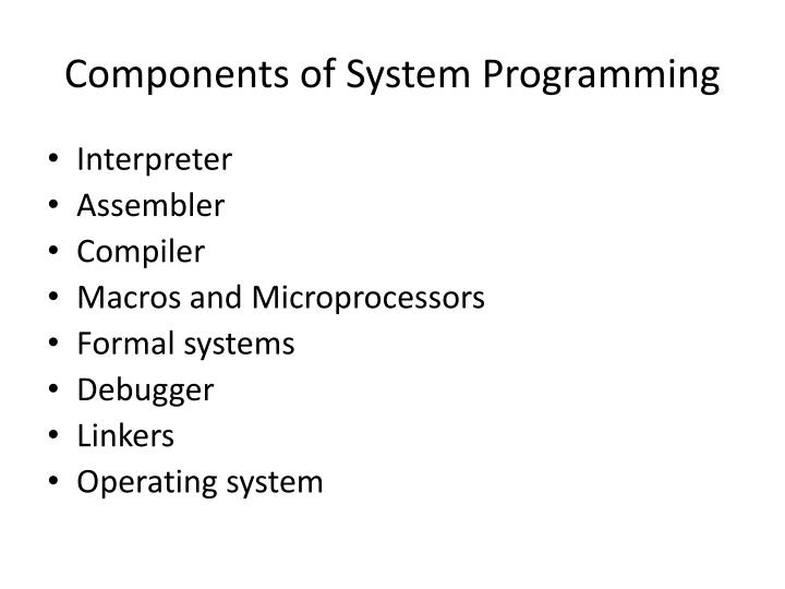 Components of System Programming