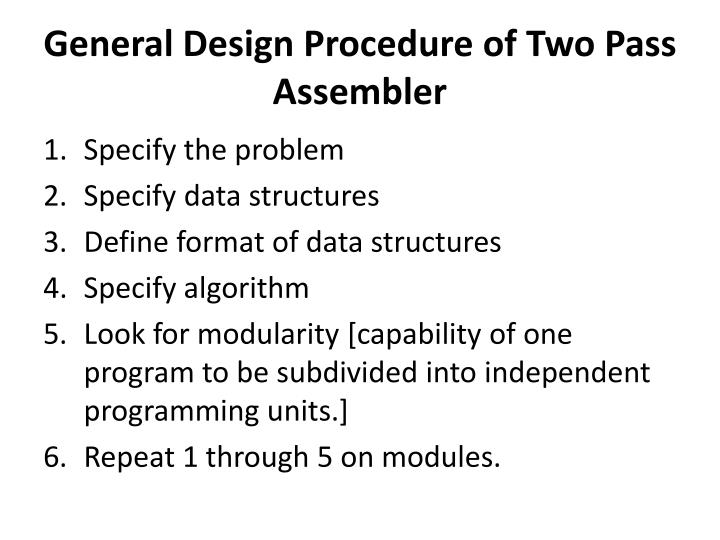 General Design Procedure of Two Pass Assembler