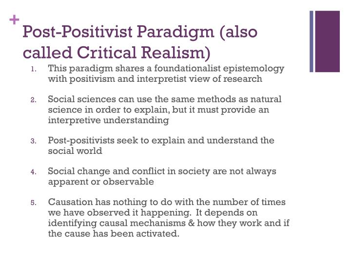 Post-Positivist Paradigm (also called Critical Realism)