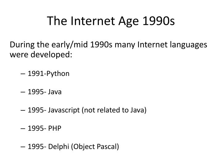 The Internet Age 1990s