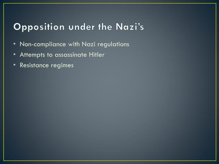 Opposition under the nazi s