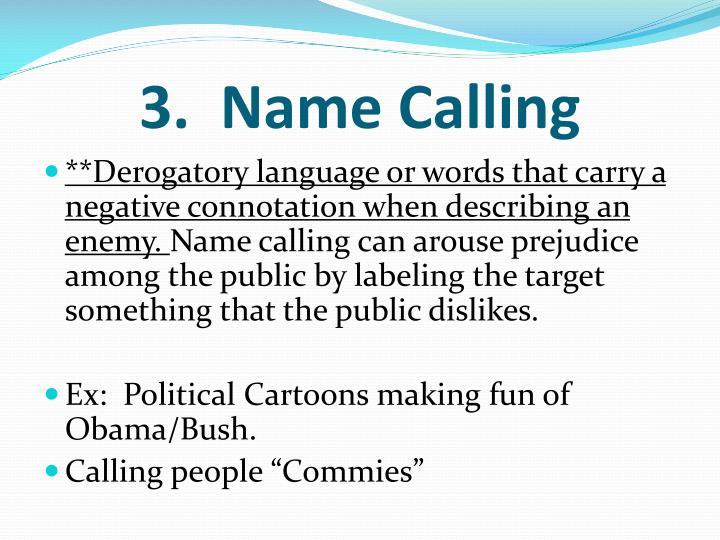 3.  Name Calling