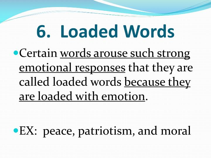 6.  Loaded Words