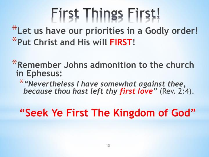 Let us have our priorities in a Godly order