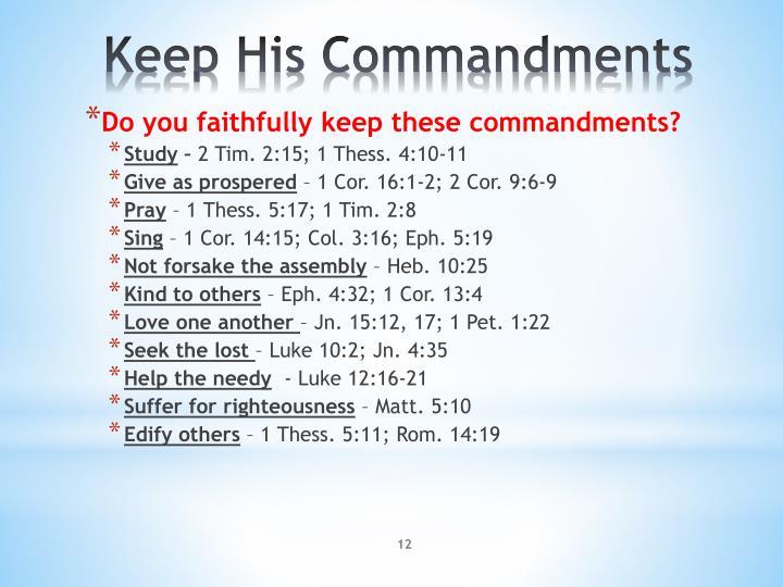 Do you faithfully keep these commandments?