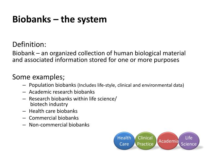 Biobanks – the system