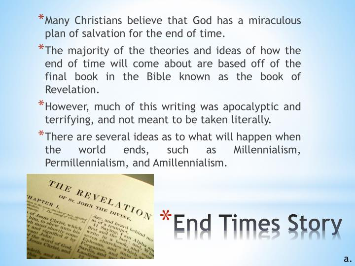 Many Christians believe that God has a miraculous plan of salvation for the end of time.