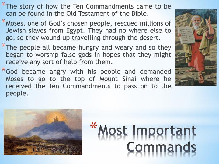 The story of how the Ten Commandments came to be can be found in the Old Testament of the Bible.