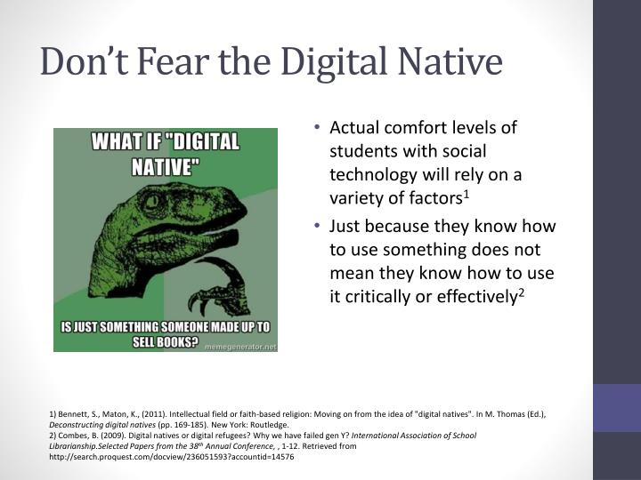 Don't Fear the Digital Native
