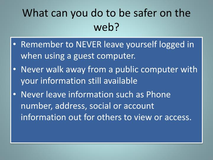What can you do to be safer on the web?
