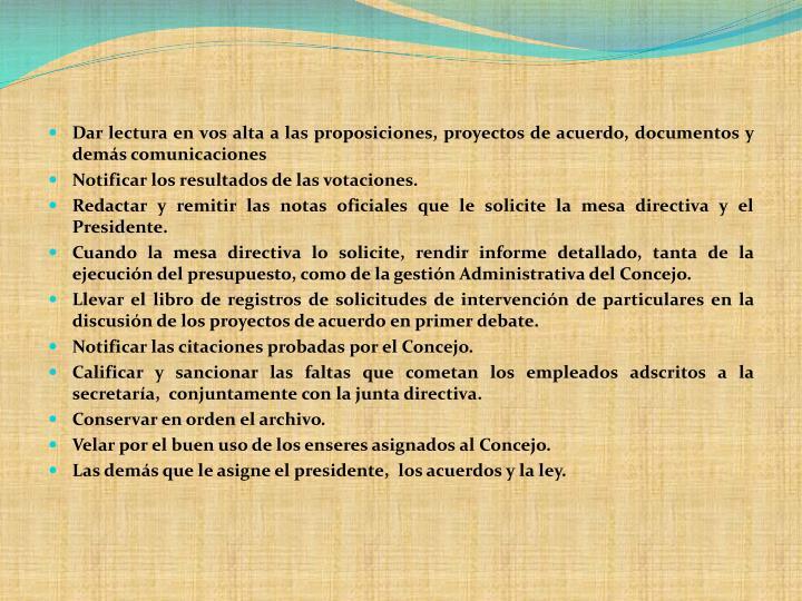 Dar lectura en vos alta a las proposiciones, proyectos de acuerdo, documentos y demás comunicaciones